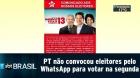 PT não convocou eleitores pelo WhatsApp para votar na segunda-feira