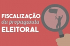 Ministério Público recomenda que propaganda eleitoral irregular seja comunicada imediatamente