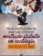 Oportunidade: 200 vagas em MESTRADO EM SOCIOLOGIA, gratuito, em várias universidades do país